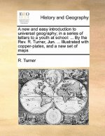 New and Easy Introduction to Universal Geography; In a Series of Letters to a Youth at School