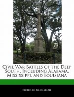 Civil War Battles of the Deep South, Including Alabama, Mississippi, and Louisiana