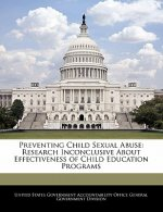 Preventing Child Sexual Abuse: Research Inconclusive About Effectiveness of Child Education Programs