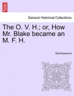 O. V. H.; Or, How Mr. Blake Became an M. F. H.