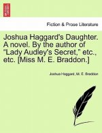Joshua Haggard's Daughter. a Novel. by the Author of