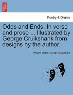 Odds and Ends. in Verse and Prose ... Illustrated by George Cruikshank from Designs by the Author.
