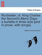 Rochester; Or, King Charles the Second's Merry Days