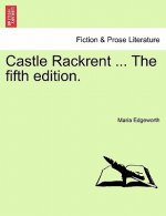 Castle Rackrent ... the Fifth Edition.