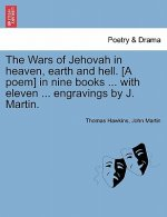 Wars of Jehovah in Heaven, Earth and Hell. [A Poem] in Nine Books ... with Eleven ... Engravings by J. Martin.
