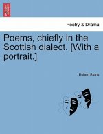 Poems, Chiefly in the Scottish Dialect. [With a Portrait.]