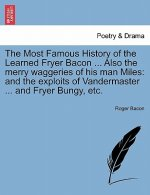 Most Famous History of the Learned Fryer Bacon ... Also the Merry Waggeries of His Man Miles