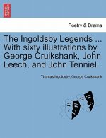 Ingoldsby Legends ... with Sixty Illustrations by George Cruikshank, John Leech, and John Tenniel.