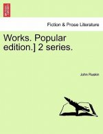 Works. Popular Edition.] 2 Series.