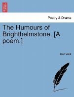 Humours of Brighthelmstone. [A Poem.]