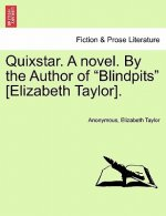 Quixstar. a Novel. by the Author of