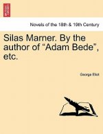 Silas Marner. by the Author of Adam Bede, Etc.