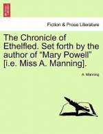 Chronicle of Ethelfled. Set Forth by the Author of