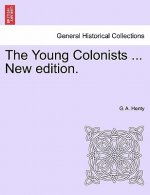 Young Colonists ... New Edition.
