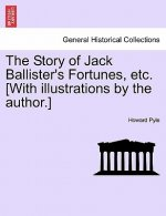 Story of Jack Ballister's Fortunes, Etc. [With Illustrations by the Author.]