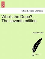 Who's the Dupe? ... the Seventh Edition.