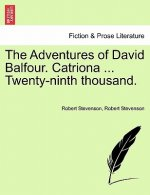 Adventures of David Balfour. Catriona ... Twenty-Ninth Thousand.
