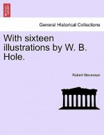 With Sixteen Illustrations by W. B. Hole.