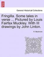 Fringilla. Some Tales in Verse ... Pictured by Louis Fairfax Muckley. with III Drawings by John Linton.