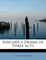 Kincora a Drama in Three Acts