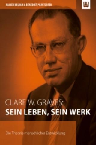 Clare W. Graves: Sein Leben, sein Werk