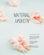 Material Alchemy
