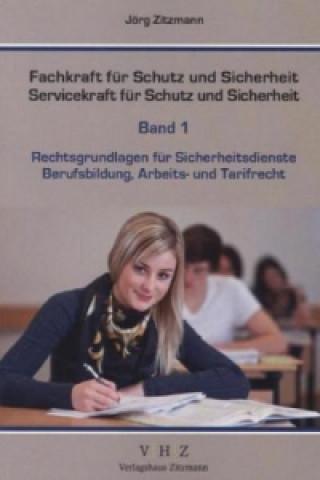 Fachkraft für Schutz und Sicherheit, Servicekraft für Schutz und Sicherheit. Bd.1