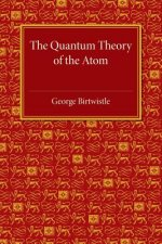 The Quantum Theory of the Atom