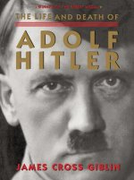 Life and Death of Adolf Hitler