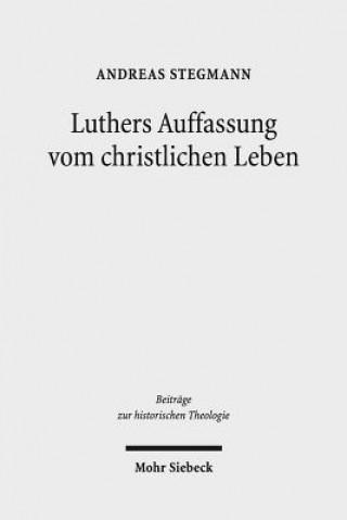 Luthers Auffassung vom christlichen Leben