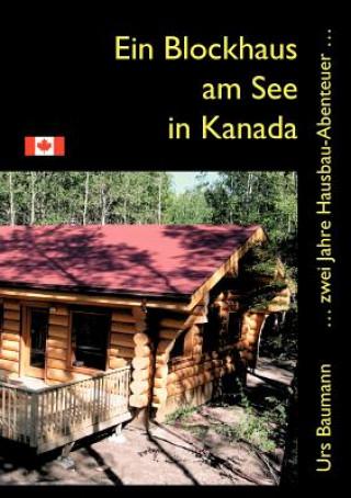 Ein Blockhaus am See in Kanada