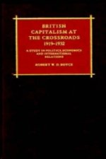 British Capitalism at the Crossroads, 1919-1932