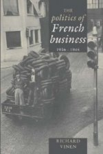 Politics of French Business 1936-1945
