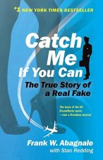 CATCH ME IF YOU CAN : THE AMAZING TRUE S