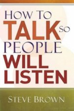 How to Talk So People Will Listen