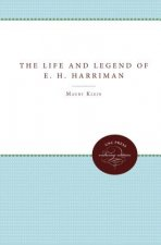 Life and Legend of E.H. Harriman