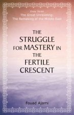 Struggle for Mastery in the Fertile Crescent