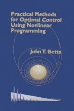 Practical Methods for Optimal Control Using Nonlinear Programming