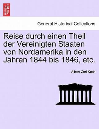 Reise Durch Einen Theil Der Vereinigten Staaten Von Nordamerika in Den Jahren 1844 Bis 1846, Etc.