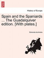 Spain and the Spaniards ... the Guadalquiver Edition. [With Plates.]