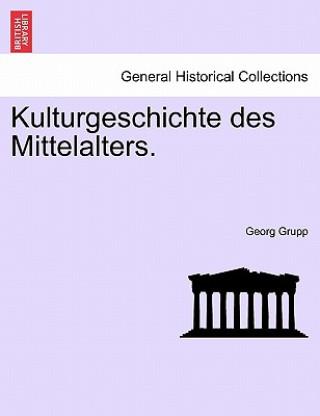 Kulturgeschichte Des Mittelalters.