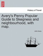 Avery's Penny Popular Guide to Skegness and Neighbourhood, with Map.