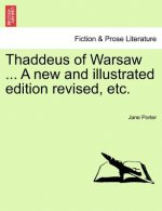 Thaddeus of Warsaw ... a New and Illustrated Edition Revised, Etc.