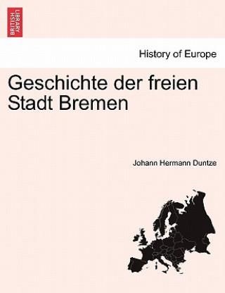 Geschichte Der Freien Stadt Bremen. Crfter Band
