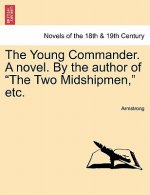 Young Commander. a Novel. by the Author of the Two Midshipmen, Etc.