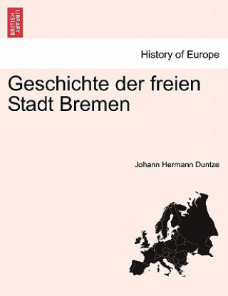 Geschichte Der Freien Stadt Bremen. Bierter Band
