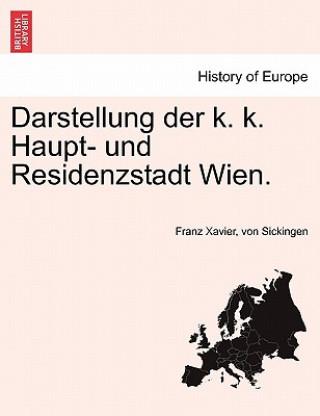 Darstellung Der K. K. Haupt- Und Residenzstadt Wien