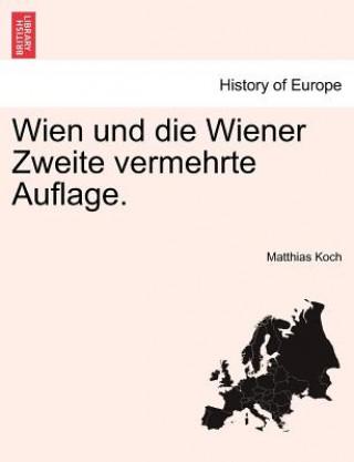 Wien Und Die Wiener Zweite Vermehrte Auflage.