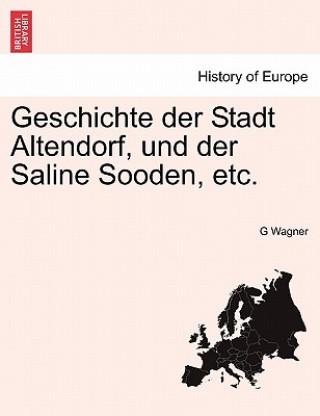 Geschichte Der Stadt Altendorf, Und Der Saline Sooden, Etc.