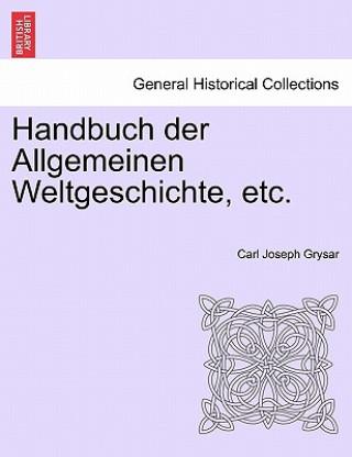 Handbuch Der Allgemeinen Weltgeschichte, Etc.Crften Bands